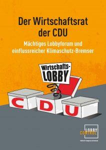 TItelblatt: Der Wirtschaftsrat der CDU - Mächtiges Lobbyforum und einflussreicher Klimaschutz-Bremser