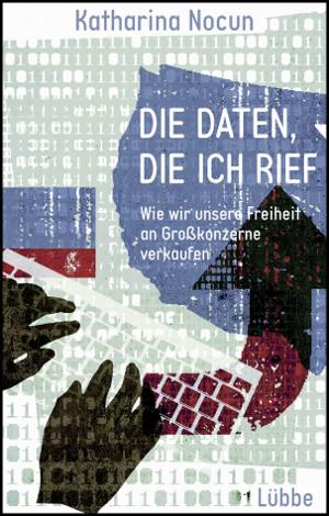 Titelbild: Die Daten, die ich rief von Katharina Nocun